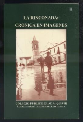 LA RINCONADA: CRONICA EN IMÁGENES.: MULERO TUDELA, ANTONIO.