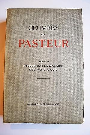 Oeuvres. Tome IV. Études Sur La Maladie: Pasteur, Louis