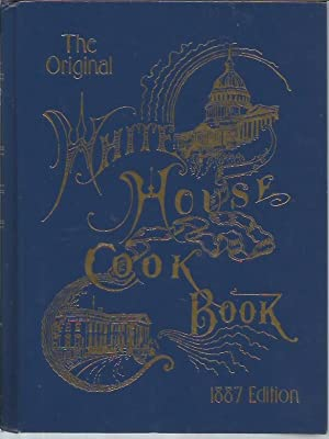 The White-House Cook Book: Gillette, Mrs. F.L.;