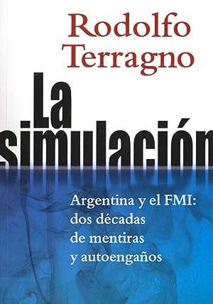 La simulación.: Terragno, Rodolfo H.