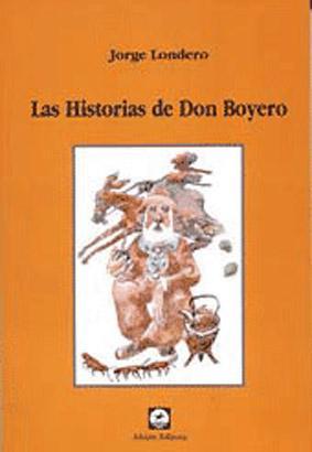 Las historias de don Boyero. vol. 1: Londero, Jorge -
