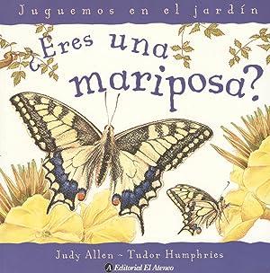 Eres una mariposa?.-- ( Juguemos en el jardín ): Allen, Judy - Humphries, Tudor -
