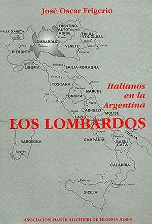 Los lombardos.-- ( Italianos en la Argentina ): Frigerio, José Oscar -