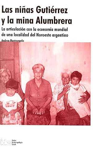 Las niñas Gutierrez y la mina alumbrera : la articulacion con la economia mundial de una localidad ...