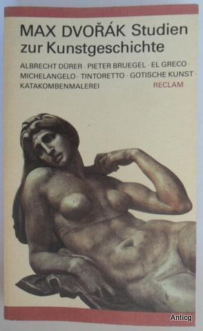Studien zur Kunstgeschichte. Mit einem Essay von: Dvorák, Max: