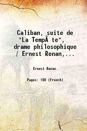 """Caliban, suite de """"La Tempête"""", drame philosophique: Ernest Renan"""