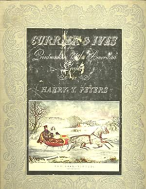 CURRIER & IVES; Printmakers to the American: Peters, Harry T.