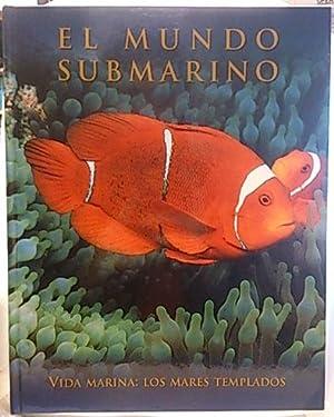 El mundo submarino: Vida marina: los mares templados: Equipo Editorial