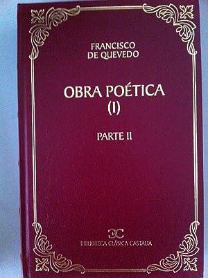 FRANCISCO DE QUEVEDO. Obra Poética I. Partes I y II.: Francisco de Quevedo