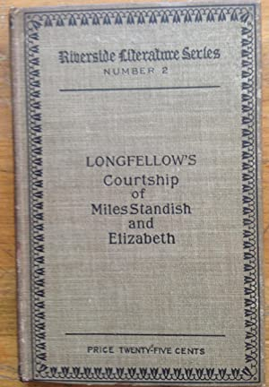 Longfellow's Courtship of Miles Standish and Elizabeth: Longfellow, Henry Wadsworth
