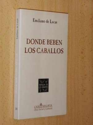 DONDE BEBEN LOS CABALLOS: Lucas, Emiliano de