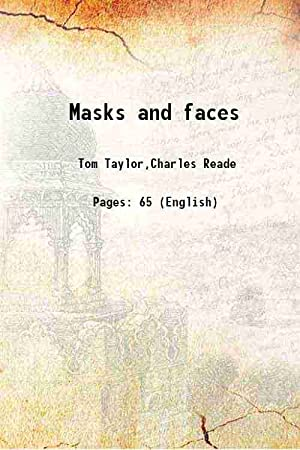 Masks and faces or before and behind: Tom Taylor, Charles