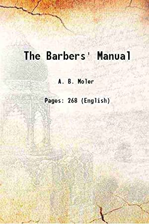 The Barbers' Manual (1911)[HARDCOVER]: A. B. Moler