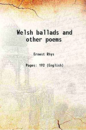 Welsh ballads and other poems (1898)[HARDCOVER]: Ernest Rhys