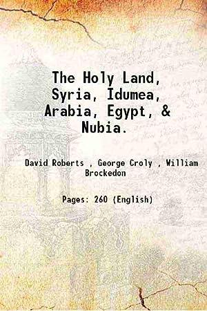The Holy Land, Syria, Idumea, Arabia, Egypt,: David Roberts ,