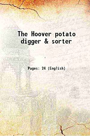 The Hoover potato digger & sorter (1903)[HARDCOVER]
