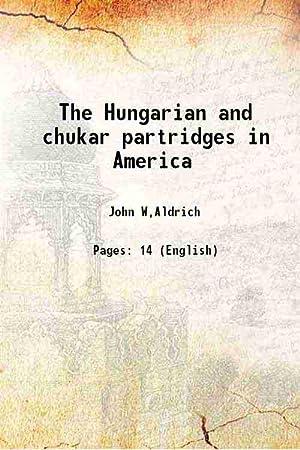 The Hungarian and chukar partridges in America: John W. Aldrich