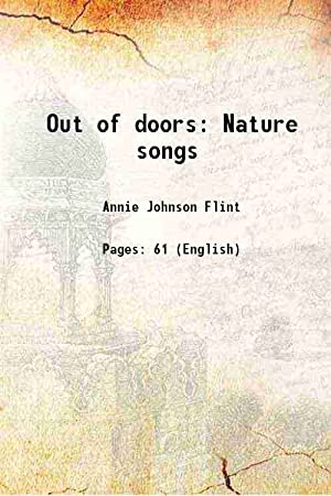 Out of doors Nature songs (1920)[HARDCOVER]: Annie Johnson Flint