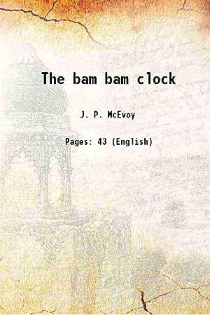 The bam bam clock (1920)[HARDCOVER]: J P. Mc.