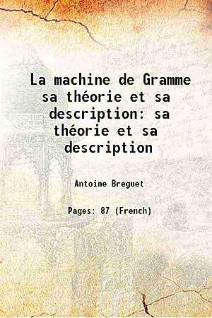 Bild des Verkäufers für La machine de Gramme sa théorie et sa description sa théorie et sa description 1880 [Hardcover] zum Verkauf von Gyan Books Pvt. Ltd.