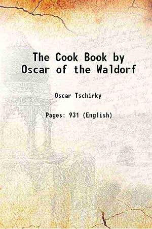 The Cook Book by Oscar of the: Oscar Tschirky