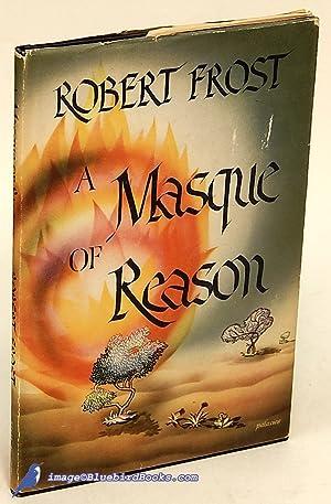 A Masque of Reason: FROST, Robert