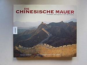 Die Chinesische Mauer - Geschichte und Gegenwart eines Weltwunders: Lindesay, William und Michael ...