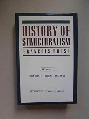 History of Structuralism -Volume I: The Rising Sign, 1945-1966: Dosse, Francois and Deborah ...