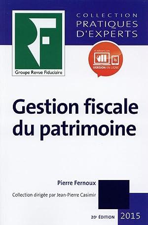 gestion fiscale du patrimoine (édition 2015): Fernoux, Pierre
