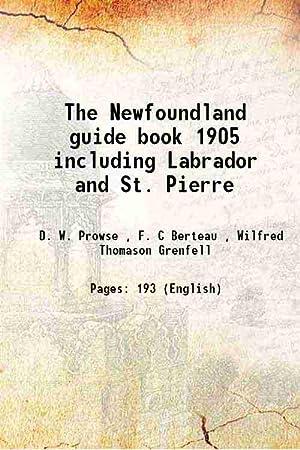 The Newfoundland guide book 1905 including Labrador: F. C Berteau,