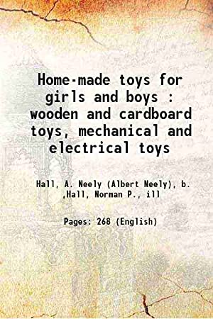 Home-made toys for girls and boys : Hall, A. Neely