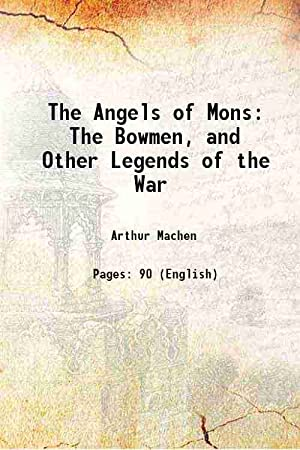 The Angels of Mons The Bowmen and: Arthur Machen