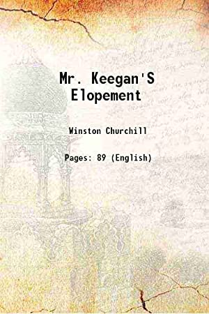 Mr. Keegan'S Elopement 1903: Winston Churchill