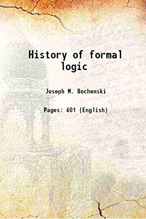 A History of formal logic ()[SOFTCOVER]: Ioseph M. Bochenski,