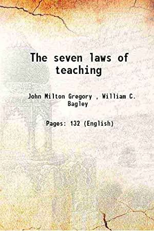 The seven laws of teaching 1917: John Milton Gregory