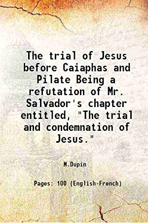 The trial of Jesus before Caiaphas and: Dupin, M. (André-Marie-Jean-Jacques),