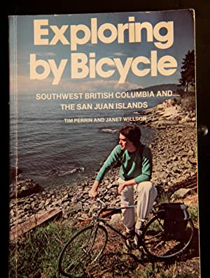 Exploring by Bicycle : Southwest British Columbia: Willson, Janet; Perrin,