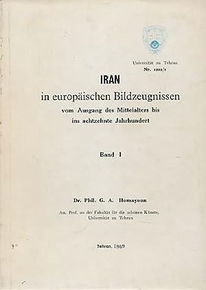 Iran in europäischen Bildzeugnissen vom Ausgang des Mittelalters bis ins 18. Jahrhundert. 2 Bände.:...