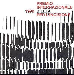 Premio Internazionale Biella per l'Incisione 1999: AA. VV.