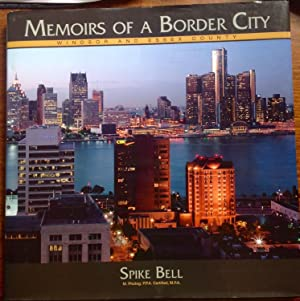 Memoirs of a Border City: Windsor and Essex County