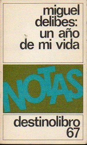 UN AÑO DE MI VIDA.: Delibes, Miguel.