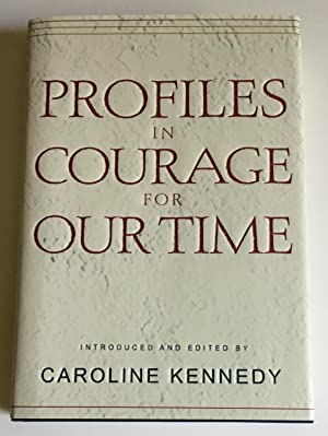Profiles in Courage for Our Time: Kennedy, Caroline (editor)