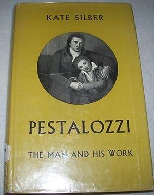 Pestalozzi: The Man and His Work: Silber, Kate