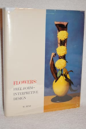 Flowers: Free Form Interpretive Design