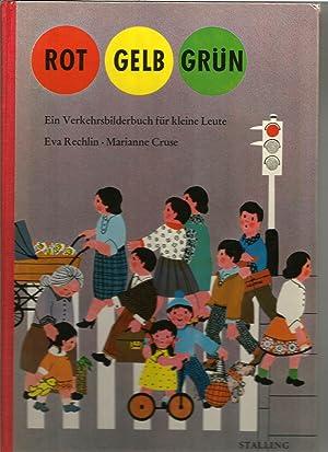Rot Gelb Grün. Ein Verkehrsbilderbuch für kleine: Rechlin, Eva: