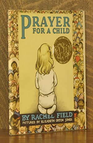 PRAYERS FOR A CHILD: Rachel Field, illustrated
