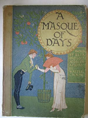 A Masque of Days From the last essays of Elia: Newly dressed & decorated by Walter Crane