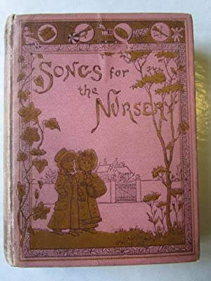 Songs for a Nursery A Collection of Children Poems Old and New
