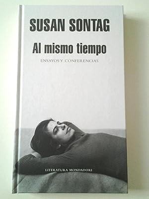 Al mismo tiempo. Ensayos y conferencias: Susan Sontag