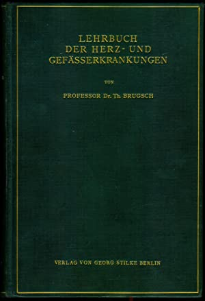 Lehrbuch der Herz- und Gefäßerkrankungen einschließlich der Diagnostik der Kreislauferkrankungen ...